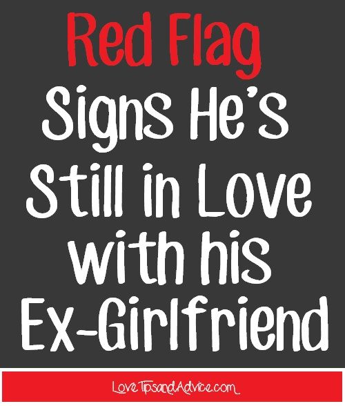 Red Flag Signs Hes Still In Love With His E Friend
