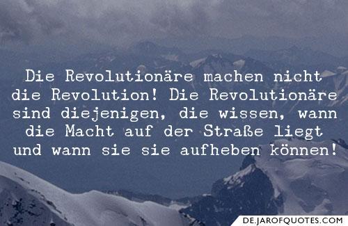 Hannah Arendt Zitate Zitate Revolutionare Machen Nicht Revolution Revolutionare Sindjenigen