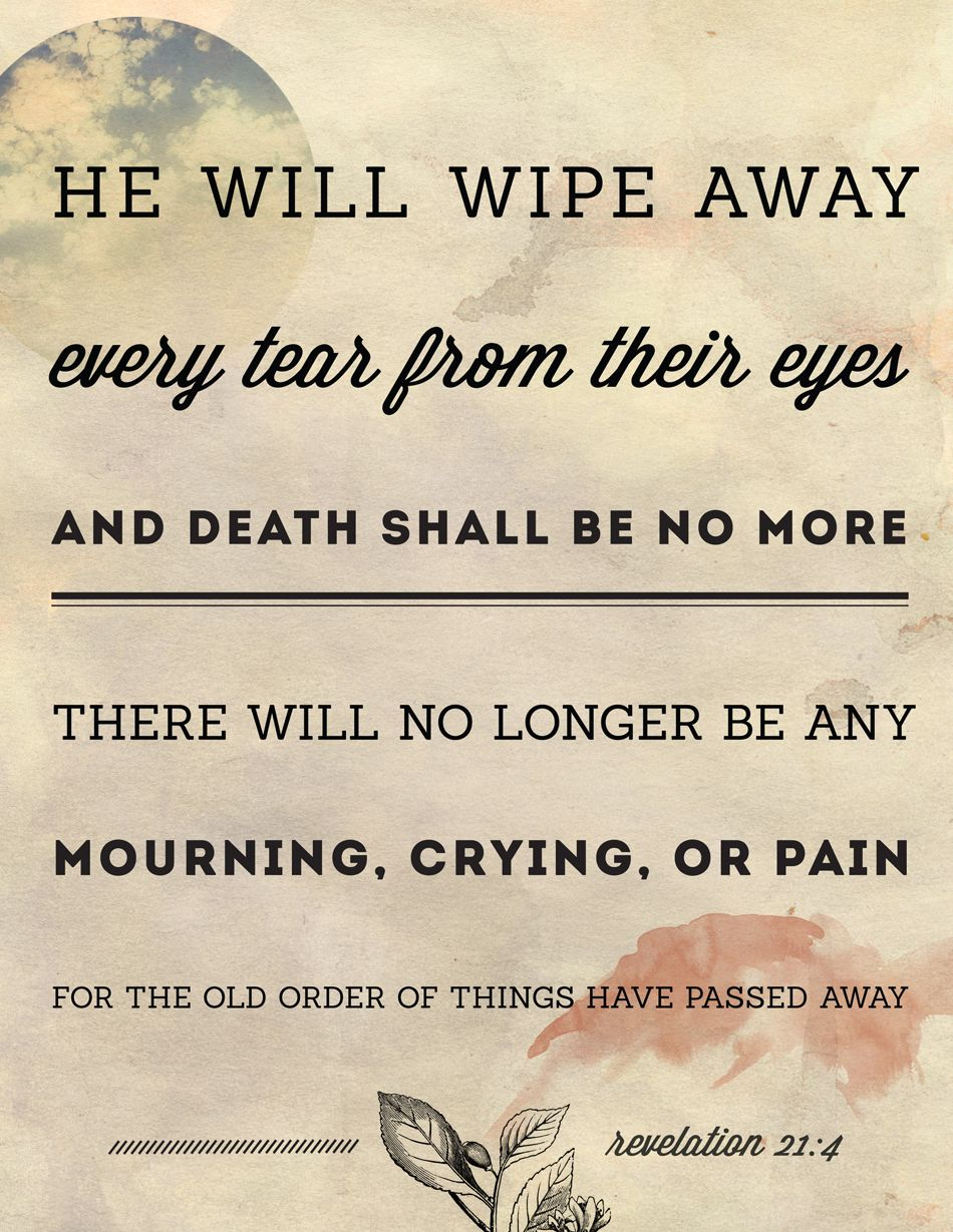 Bible Quote Verse Revelation About Love And Peace He Will Wipe Away Every Tear From Their Eyes And Death Shall Be No More There Will No Longer Be Any