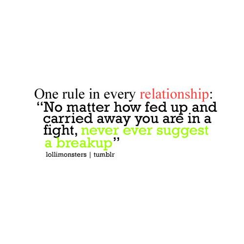 One Rule In Every Relationship No Matter How Fed Up And Carried Away You Are In