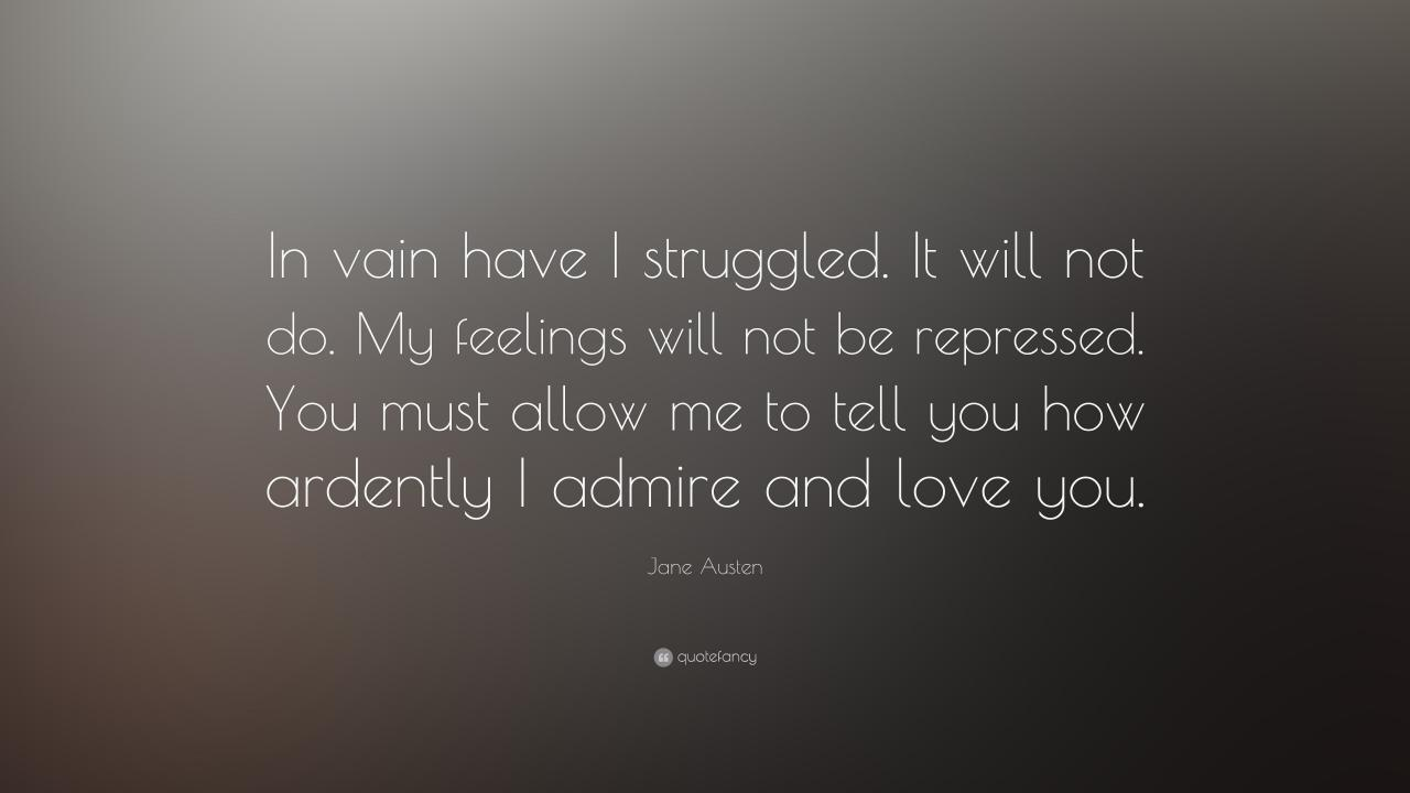 Jane Austen Quote In Vain Have I Struggled It Will Not Do