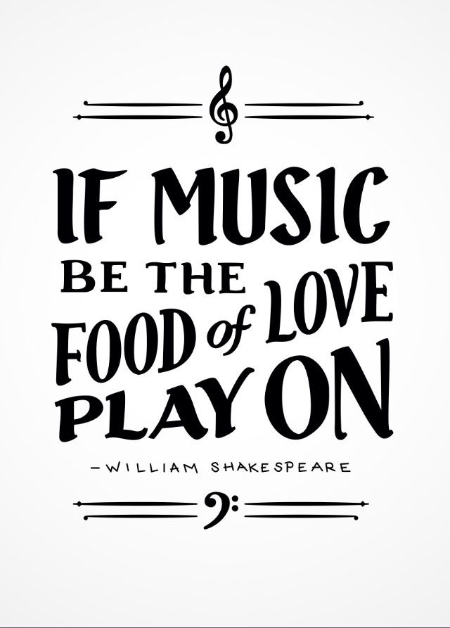 Quote From William Shakespeares Twelfth Night If Music Be The Food Of Love