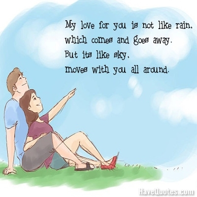 My Love For You Is Not Like Rain Quote Life Quotes Love Quotes Funny Quotes And Inspire Quotes At Havequotes Com