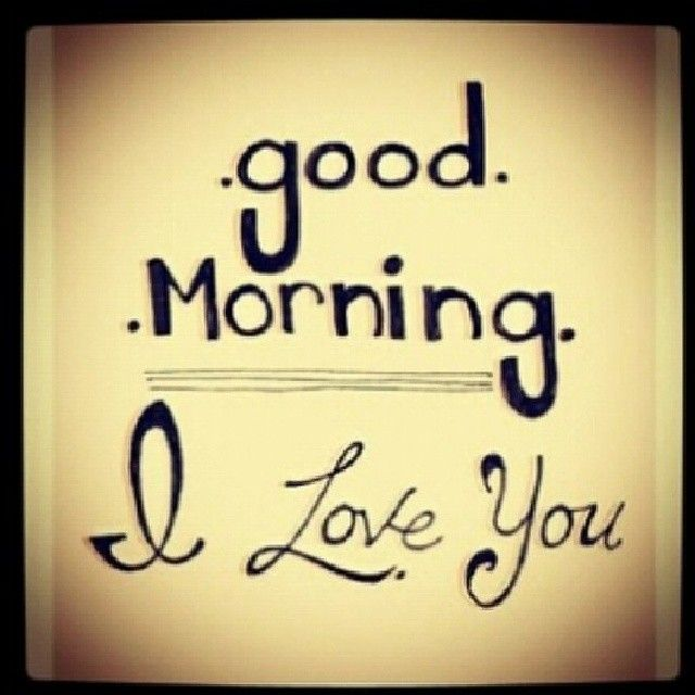 Good Morning And I Love You Pictures P Os And Images For