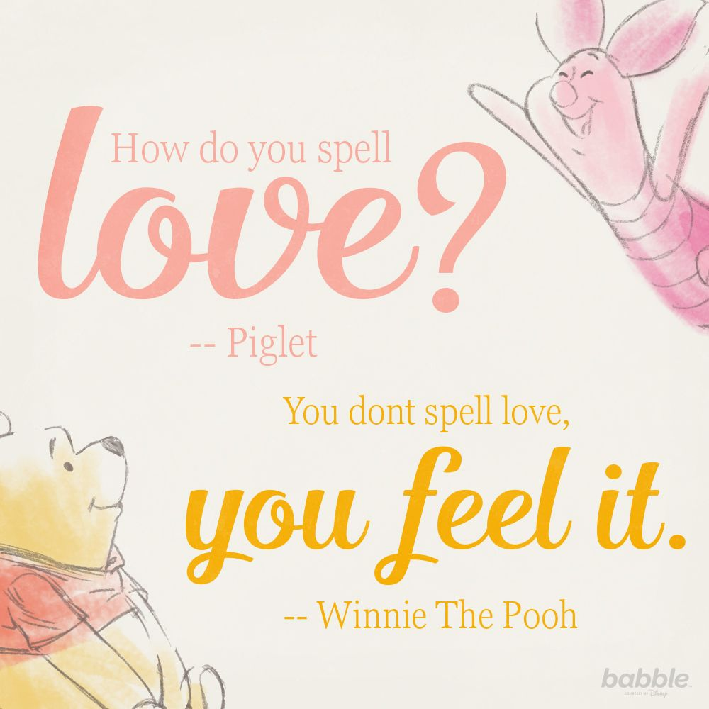 Winnie The Pooh You Dont Spell Love You Feel It Disneyquotes