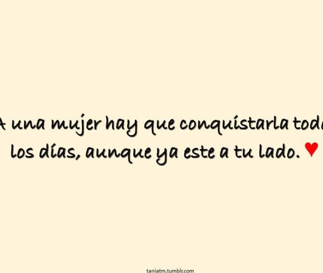 Love Quotes For Him Tumblr In Spanish Kzaooejy