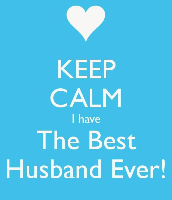 Keep Calm I Have The Best Husband Ever Another Original Poster Design Created With The Keep Calm O Matic Buy This Design Or Create Your Own Original Keep