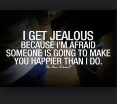 Discover And Share I Get Jealous Quotes Explore Our Collection Of Motivational And Famous Quotes By Authors You Know And Love