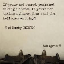 Inspirational Quote By Ted Mosby From How I Met Your Mother