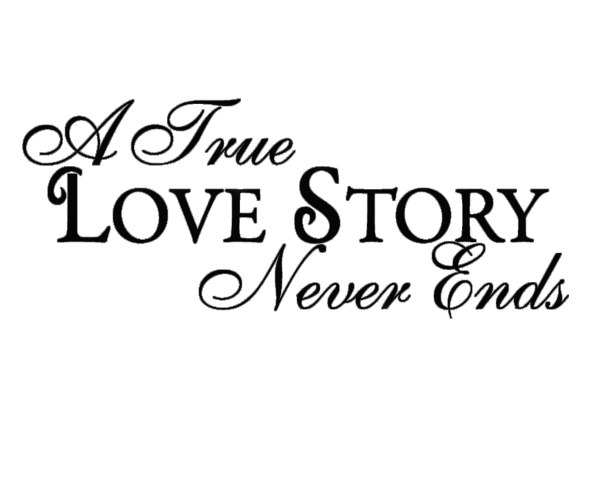 A True Love Story Never Ends Family Wedding Marriage Art Wall Sticker Decal Decor Quote Lettering Home Decoration Living Bedroom In Wall Stickers From Home