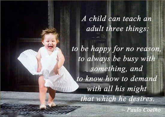 A Child Can Teach An Three Things To Be Happy For No Reason