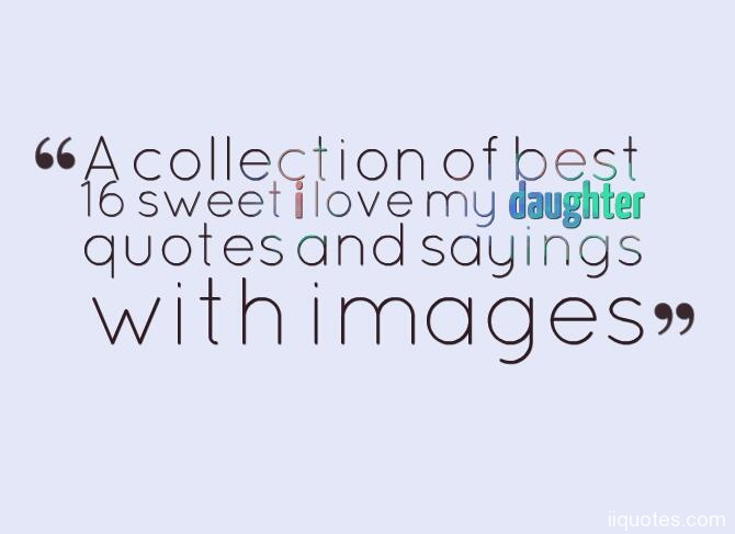 A Collection Of Best  Sweet I Love My Daughter Quotes And Sayings With Images