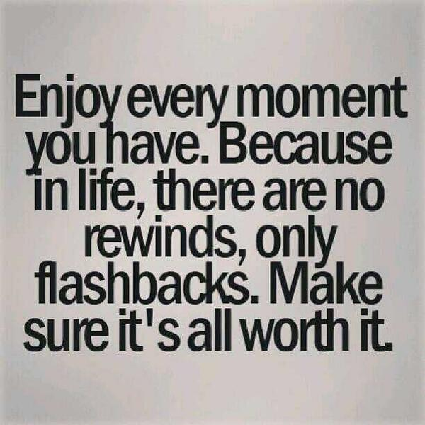 Live Life To Fullest On Twitter Enjoy Every Moment You Quotes Quote Http T Co Ciwdsrv