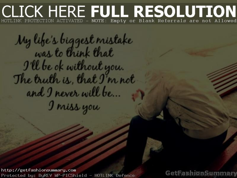 E Friend Missing You Quote I Made A Mistake I Need You