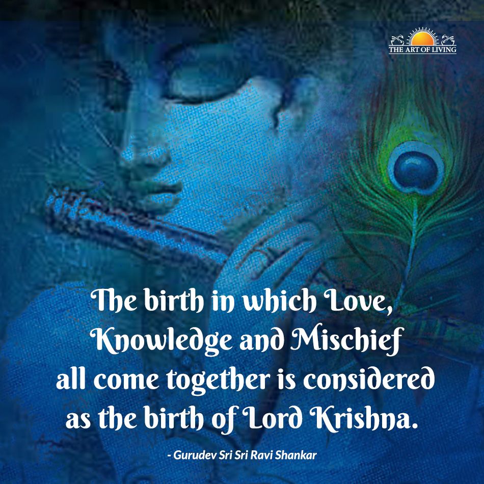 The Birth In Which Love Knowledge And Mischief All Come Together Is Considered As The Birth Of Lord Krishna