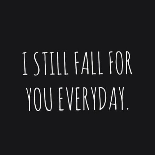 Love Quotes Tumblr For Her  I Still Fall For You