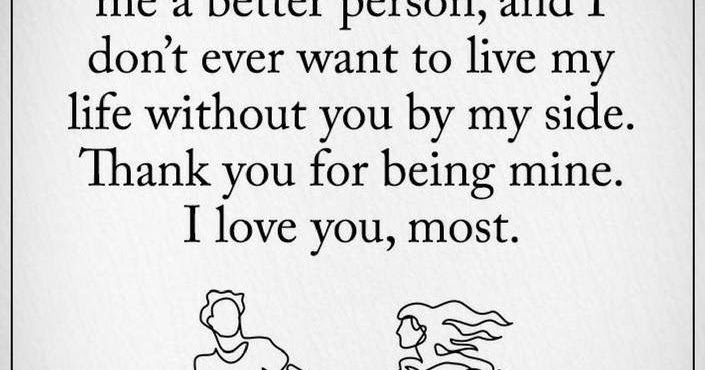Love Quotes For Him You Make Me Feel Beautiful Loved Protected And Taken Care Of