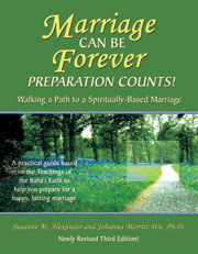 Marriage Can Be Forever Preparation Counts A Marriage Preparation Workbook Based On The Bahai Teachings By Susanne M Alexander And Johanna Merritt Wu