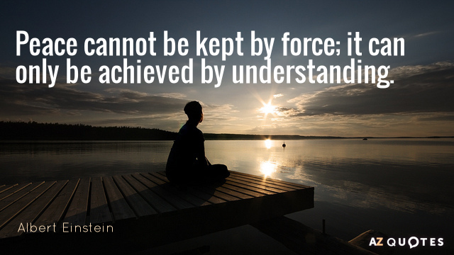 Albert Einstein Quote Peace Cannot Be Kept By Force It Can Only Be Achieved