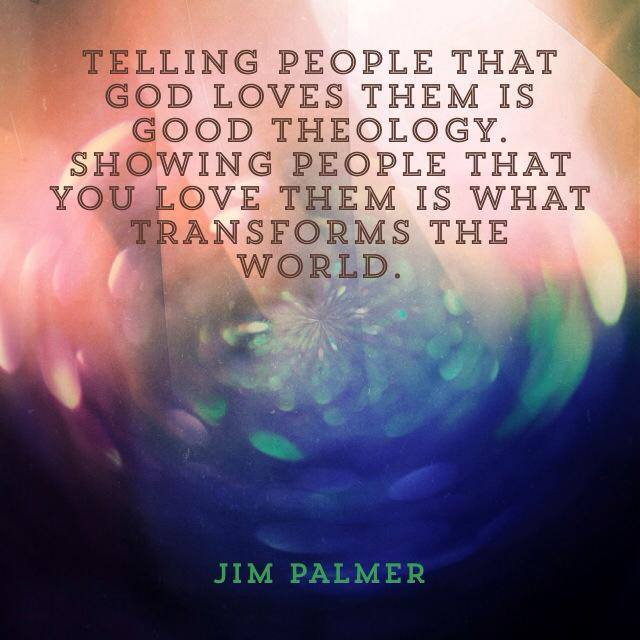 Transforming Love Jim Palmer Quote