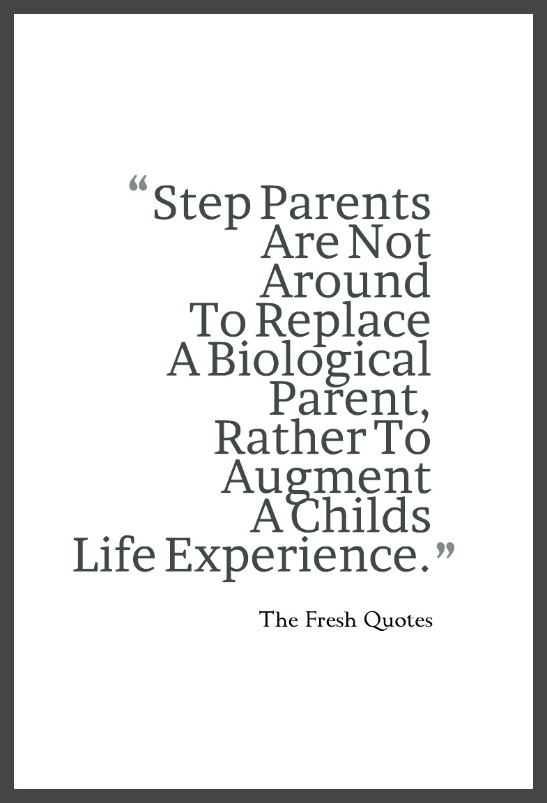 Step Parents Are Not Around To Replace A Biological Parent Rather To Augment A Childs Life Experience Azriel Johnson