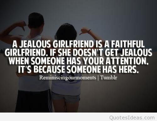 A Jealous Girlfriend Is A Faithful Girlfriend If
