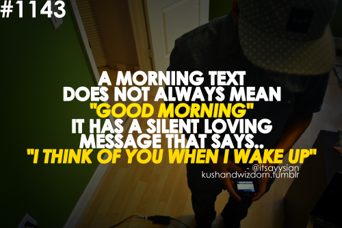 A Morning Text Does Not Always Mean Good Morning It Has A Silent Loving