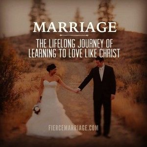 Marriage Is The Lifelong Journey Of Learning To Love Like Christ