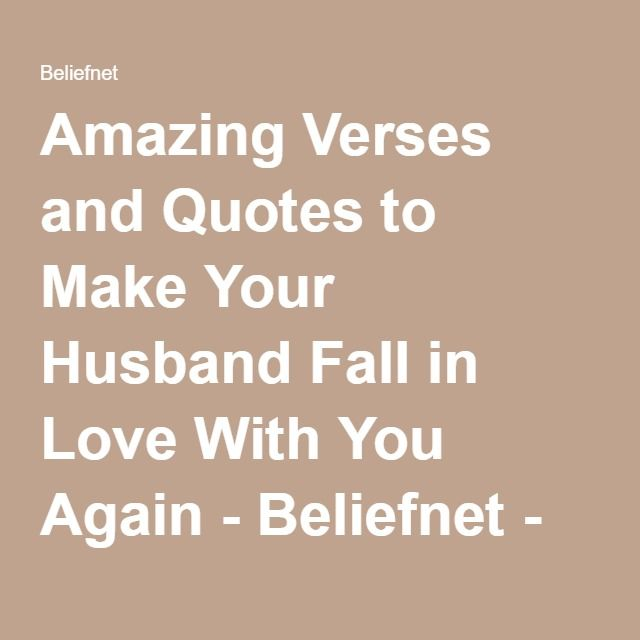 Amazing Verses And Quotes To Make Your Husband Fall In Love With You Again Beliefnet