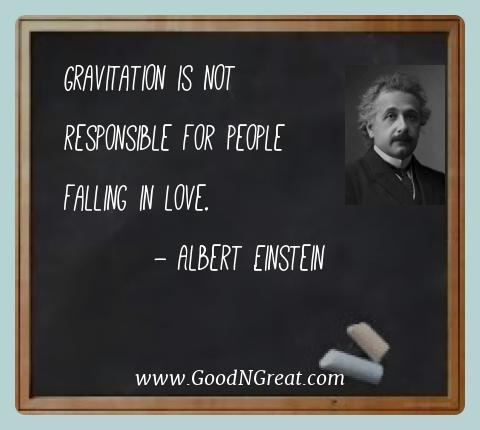 Top Quotes Of Albert Einstein Gravitation Is Not Responsible For People Falling In Love