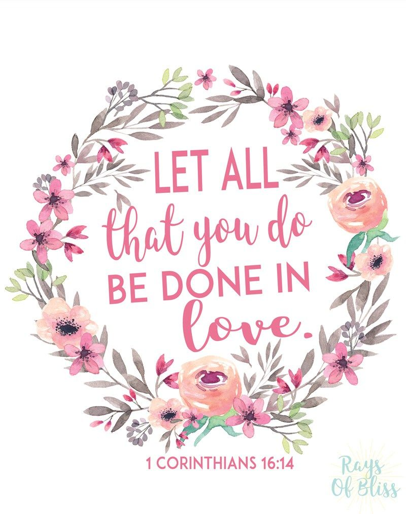 Free Printable Bible Verse  Let All That You Do Be Done Bible Verses Quotes Inspirationaleaster