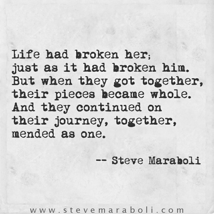 Just As It Had Broken Him But When They Got Together Their Pieces Became Whole And They Continued On Their Journey Together Mended As One