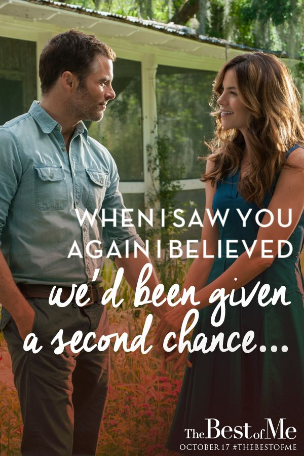 When I Saw You Again I Believed Wed Been Given A Second Chance Best Of Me Nicolas Sparks