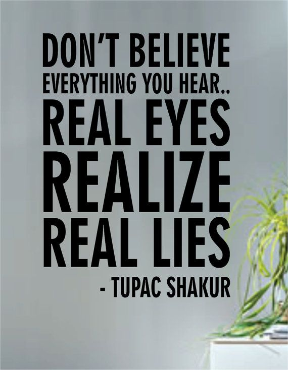 Tupac Shakur Real Eyes Realize Real Lies Quote Decal Sticker Wall Vinyl Art Music Rap On