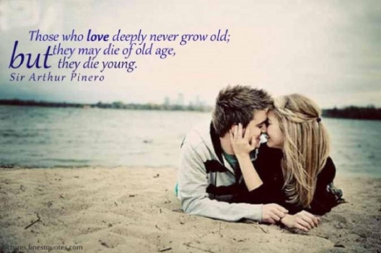 Those Who Love Deeply Never Grow Old Quote