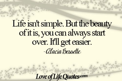 Alacia Bessette Quote On Life Not Being Simple