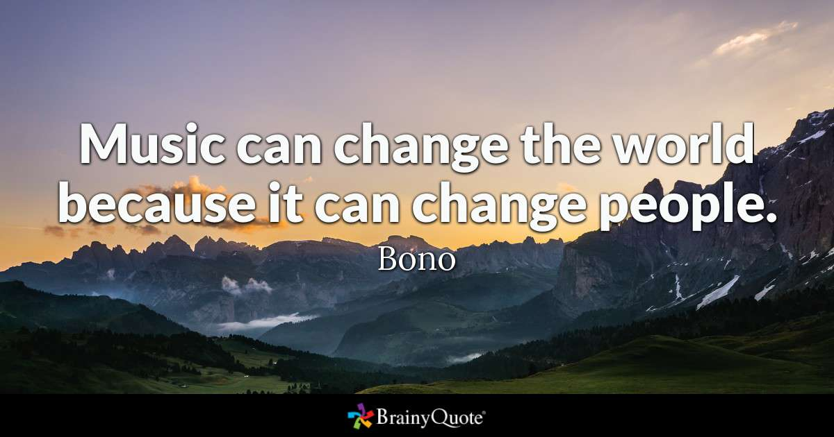 Quote Music Can Change The World Because It Can Change People Bono