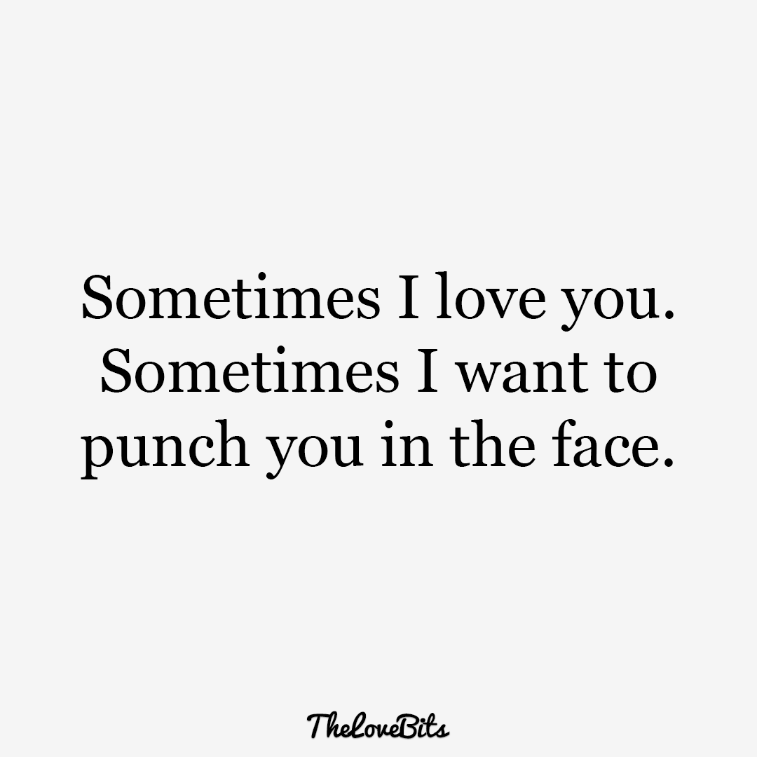 Boyfriend Quotes Sometimes I Love You