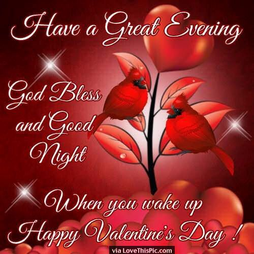Have A Great Evening When You Wake Up Happy Valentines Day Valentines Day Quotesvalentines Day Love