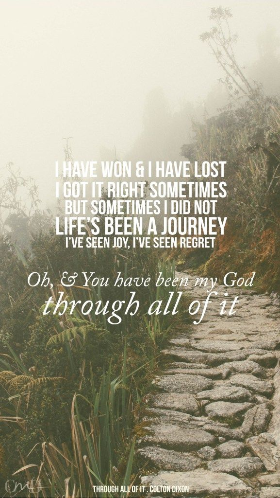 Through All Of It By Colton Dixon Lyrics Christian Music Lyrics And Iphone Backgrounds At  C B Musiksommerchristliche Liederzitatechristliche Zitate