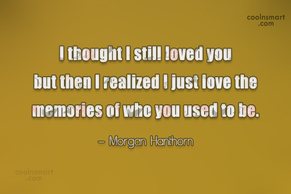 Ex Quote I Thought I Still Loved You But