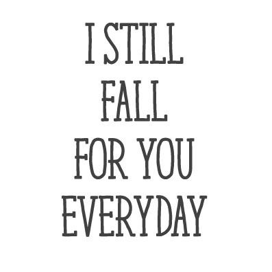Wall Quote I Still Fall For You Everyday Lifestyle