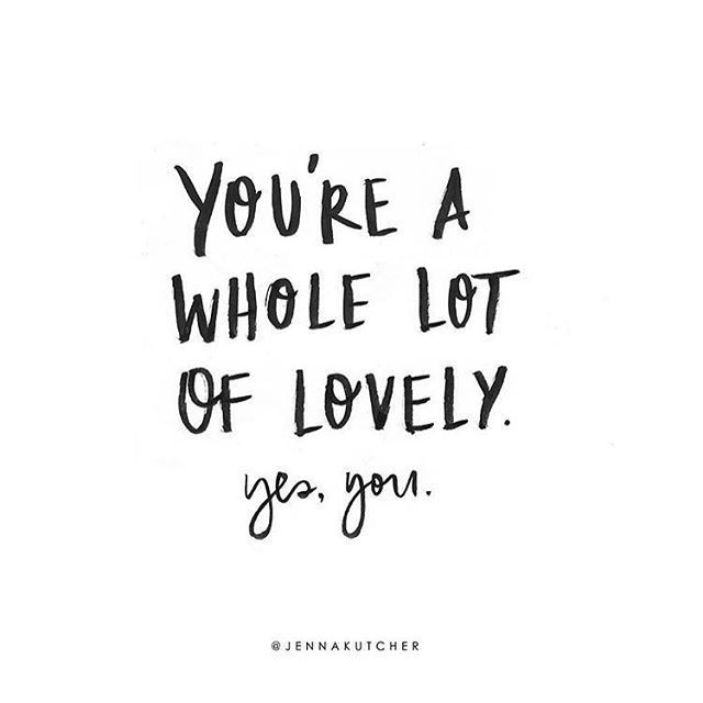 Love Quote Youre A Whole Lot Of Lovely Courtesy