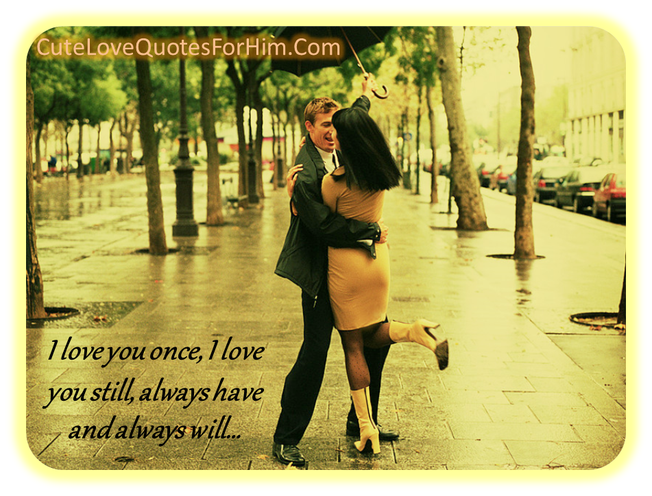 Cute Sayings About A New Relationship Love Him For Ever And Express Your Love By Love Quotes For Him