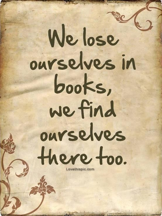 We Lose Ourselves In Books Quote Books World Imagination Reading Read Real Life For My Future Li Ry Office Wall