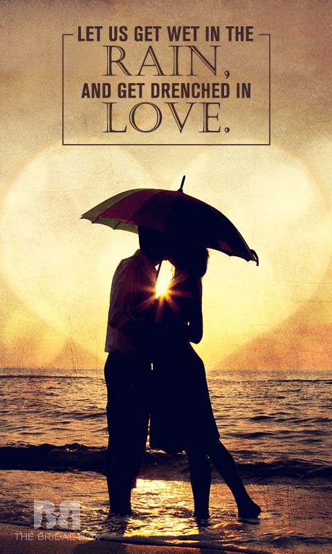 Here Are Rain Love Quotes That You Can Share With Him Or Her To Make Your Day Even More Special And Memorable Because Rain And Love Quotes Just Belong