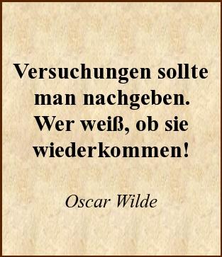 Versuchungen Sollte Man Nachgeben Wer Weis Ob Sie Wiederkommen Oscar Wilde Zitat Quote Qotd Shopping Online Onlineshopping Dealsc Words