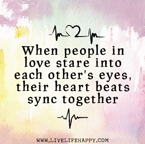 When People In Love Stare Into Each Others Eyes Their Heart Beats Sync Together