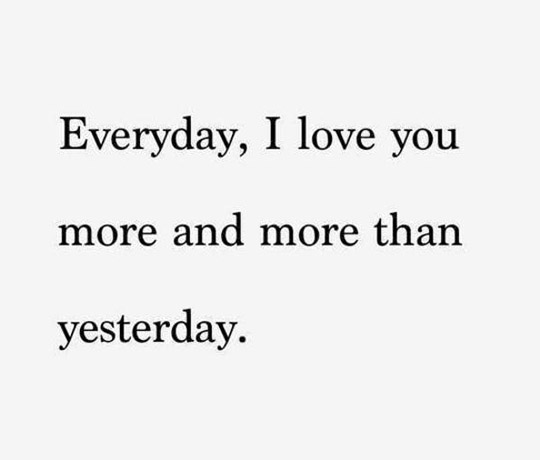 Everyday I Love You More And More Than Yesterday
