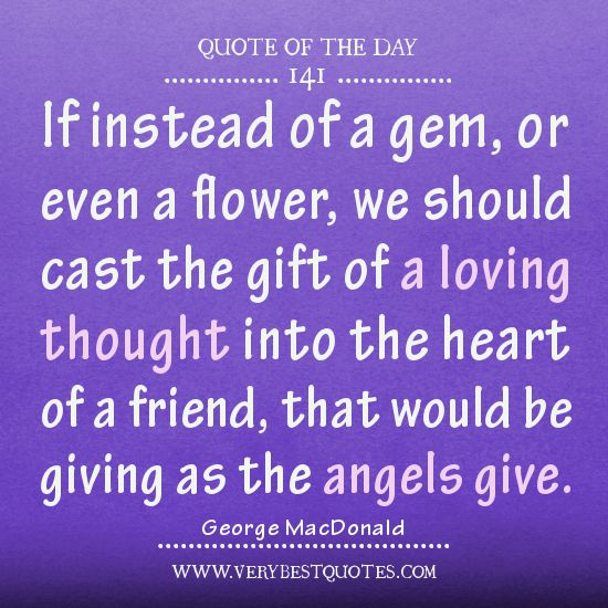 Friendship Quotes Quote Of The Day Loving Thought Into The Heart Of A Friend